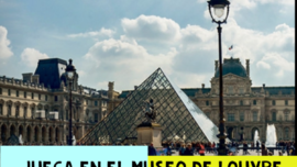 Juega en el Museo del Louvre
